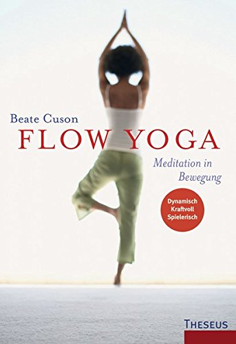 Flow Yoga: Meditation in Bewegung