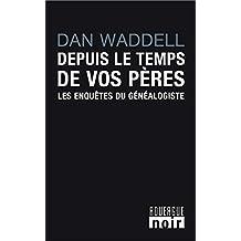 Depuis le temps de vos pères: Les enquêtes du généalogiste (ROUERGUE LITTER) (French Edition)