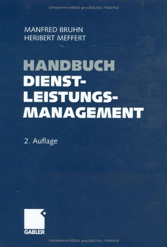 Handbuch Dienstleistungsmanagement: Von der strategischen Konzeption zur praktischen Umsetzung