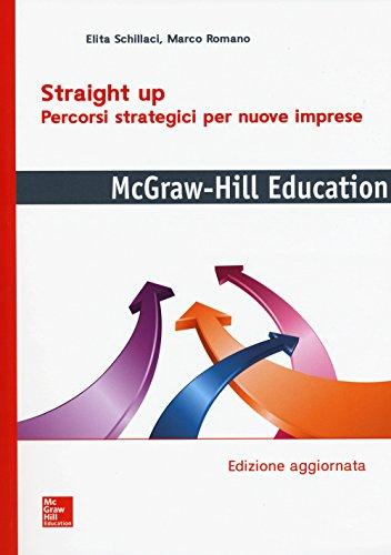 Straight up. Percorsi strategici per nuove imprese
