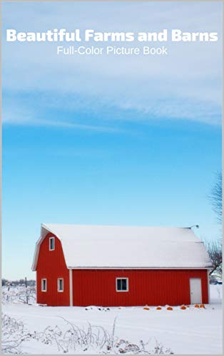 Beautiful Farms and Barns Full-Color Picture Book: with Animals Picture Book for Children, Seniors and Alzheimer's Patients- Mammal Farms Barns (English Edition)
