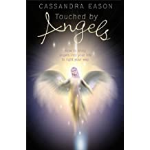Touched by Angels: How to Bring Angels into Your Life to Light Your Way