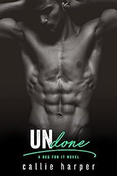 Undone: A Fake Fiancé Rockstar Romance by [Harper, Callie]
