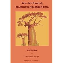 Wie der Baobab zu seinem Aussehen kam: Aus der MaerchenbuchreiheDer Heilige Wald Afrikanische Tiermaerchen (Der Heilige Wald Afrikanische Tiermrchen, Band 8)