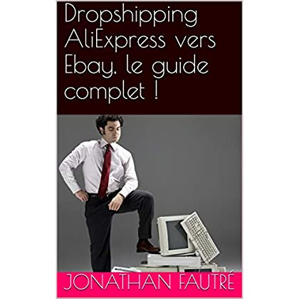 Dropshipping AliExpress vers Ebay, le guide complet !