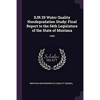 Sjr 29 Water Quality Nondegradation Study: Final Report to the 54th Legislature of the State of Montana: 1995