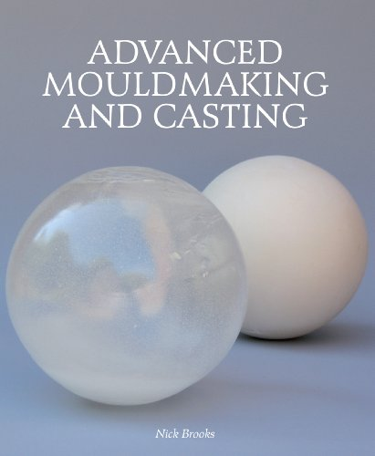 Advanced Mouldmaking and Casting (English Edition) por Nick Brooks
