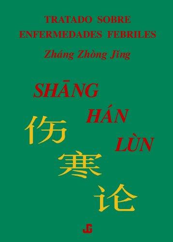 Shang Han Lun, Tratado Sobre Enfermedades Febriles por Julio Garcia