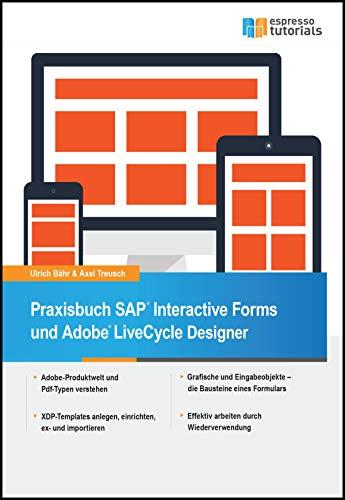 Praxisbuch SAP® Interactive Forms und Adobe® LiveCycle Designer