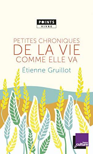 Petites chroniques de la vie comme elle va par Etienne Gruillot