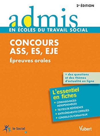 Concours ASS, ES, EJE - Épreuves orales - L'essentiel en 37 fiches