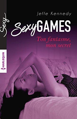 Ton fantasme, mon secret (Sexy games t. 1)