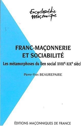 franc-maconnerie-et-sociabilite-les-metamorphoses-du-lien-social-xviiieme-xixeme-siecle