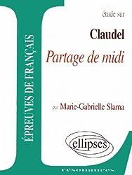 Claudel, Partage de midi