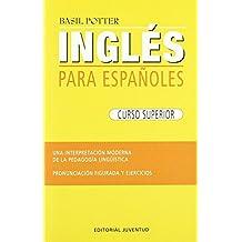 Ingles Para Espanoles: Curso Superior by Basil Potter (10-Apr-2007) Paperback