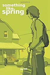 Something Like Spring by Bell, Jay (2014) Paperback