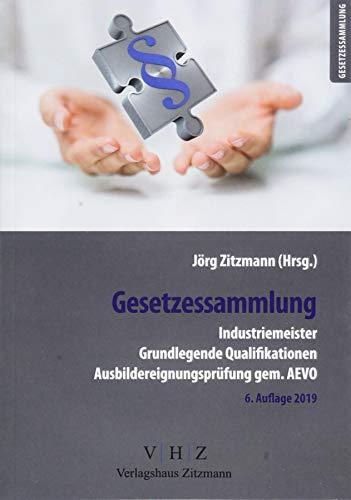 Gesetzessammlung Industriemeister - Grundlegende Qualifikationen - Ausbildereignungsprüfung gem. AEVO - (Gesetzessammlungen)