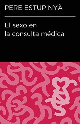 El sexo en la consulta médica (Colección Endebate) por Pere Estupinyà