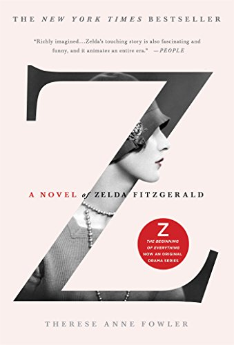 Z: A Novel of Zelda Fitzgerald por Therese Anne Fowler