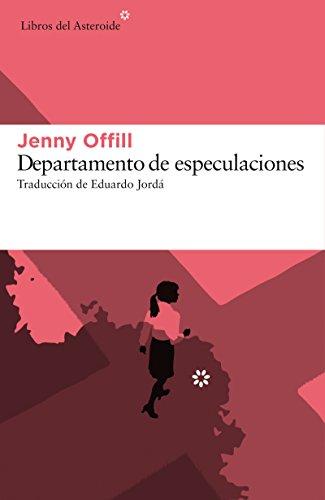 Departamento de especulaciones (Libros del Asteroide) (Spanish Edition)