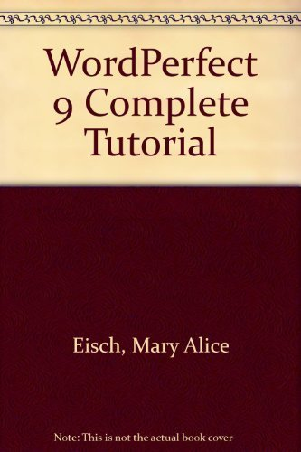 WordPerfect 9 Complete Tutorial by Mary Alice (Mary Alice Eisch) Eisch (1999-07-30) par Mary Alice (Mary Alice Eisch) Eisch