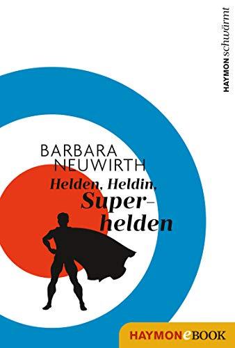 Helden. Heldin. Superhelden (HAYMON schwärmt 2)