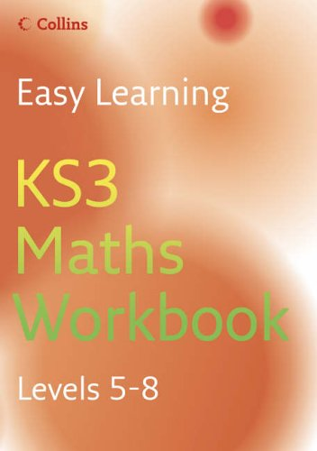 Easy Learning – KS3 Maths Workbook 5–8: Workbook Levels 5-8