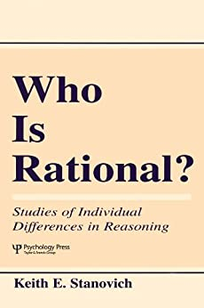 Who Is Rational?: Studies of individual Differences in Reasoning (English Edition) di [Stanovich, Keith E.]