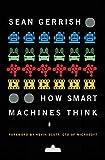 How Smart Machines Think (Mit Press)