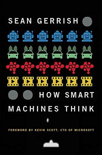How Smart Machines Think (The MIT Press) (English Edition) por Sean Gerrish