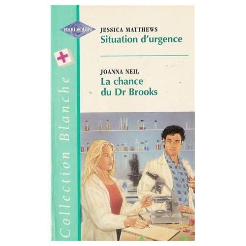 Situation d'urgence suivi par La chance du Dr Brooks : Collection : Harlequin collection blanche n° 436