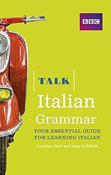 Talk Italian Grammar by [Lamping, Alwena]