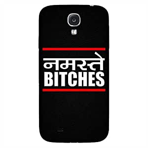 Mobo Monkey Designer Printed Back Case Cover for Samsung Galaxy S4 I9500 :: Samsung I9500 Galaxy S4 :: Samsung I9505 Galaxy S4 :: Samsung Galaxy S4 Value Edition I9515 I9505G (Namaste Bitches :: Hindi :: Funny :: Humor :: College)