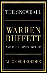 [(The Snowball : Warren Buffett and the Business of Life)] [By (author) Alice Schroeder] published on (September, 2008)