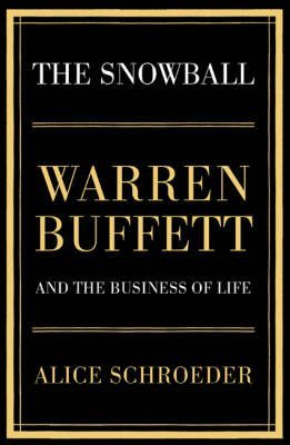 Portada del libro [(The Snowball : Warren Buffett and the Business of Life)] [By (author) Alice Schroeder] published on (September, 2008)