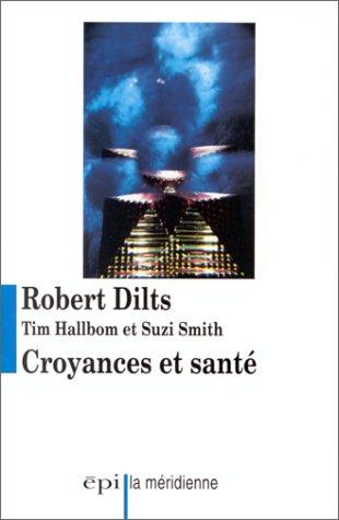 Croyances et santé par Robert Dilts