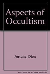 Aspects of Occultism by Dion Fortune (1973-01-18)