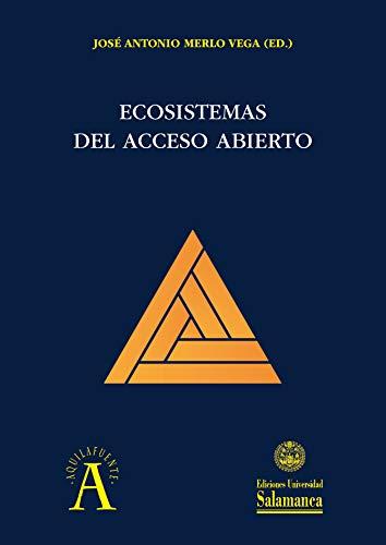José Luis Pardal-Refoyo - Nuevas vías de publicación para revistas biomédicas. El proyecto de Revista ORL de Ediciones Universidad de Salamanca: EN Ecosistemas del acceso abierto