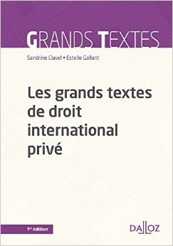 Les grands textes de droit international privé de Sandrine Clavel ,Estelle Gallant ( 26 février 2014 ) par Estelle Gallant Sandrine Clavel