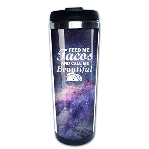 Feed Me Tacos Call Me Beautiful Travel Coffee Mug Cup Water Bottles 13.5 Oz 16 Oz Sip-top