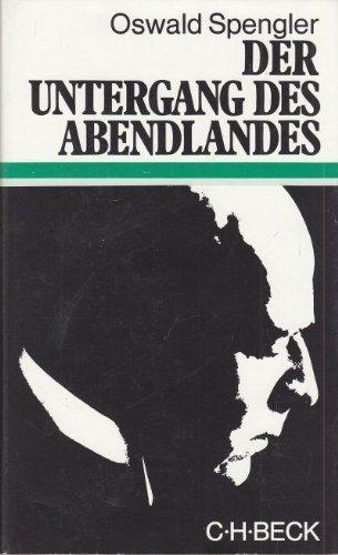 Der Untergang des Abendlandes. Umrisse einer Morphologie der Weltgeschichte by Oswald Spengler (1998-10-05)