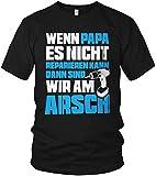 Wenn Papa es Nicht reparieren kann sind wir am Arsch - Vatertag Spruch Statement - Herren T-Shirt und Männer Tshirt, Größe:XL, Farbe:Schwarz/Blau