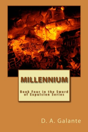 Millennium: Book Four in the Sword of Expulsion Series: Volume 4