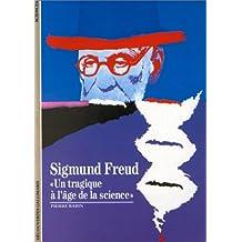 """Sigmund Freud : """"Un tragique à l'âge de la science"""""""