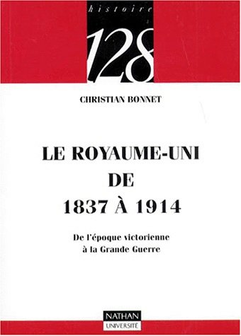 Descargar Libro Le Royaume-Uni de 1837 à 1914 : De l'époque victorienne à la Grande Guerre de Christian Bonnet