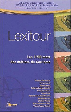 Lexitour. BTS Ventes et Productions touristiques, BTS Animation et Gestion touristiques locales, Formations supérieures
