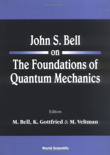 John S Bell On The Foundations Of Quantum Mechanics