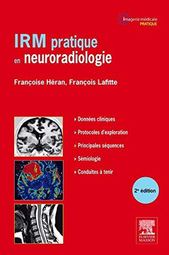 IRM pratique en neuroradiologie par François Lafitte