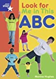 Star Shared: Reception, Look for Me in This ABC Big Book (RED GIANT): Written by Monica Hughes, 2000 Edition, (1st Edition) Publisher: Rigby [Paperback]