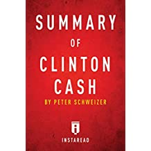 Summary of Clinton Cash: by Peter Schweizer | Includes Analysis (English Edition)
